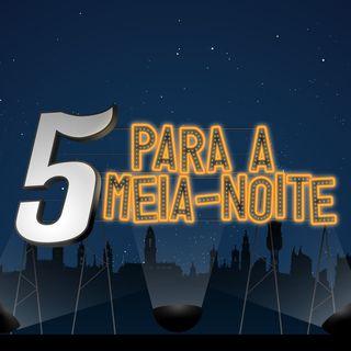 5 Para a Meia-Noite