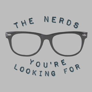 The Nerds Youre Looking For