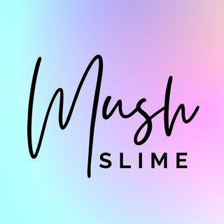 MUSH SLIME