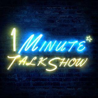 1 Minute Talk Show