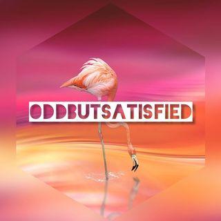 O D D B U T S A T I S F I E D🤍