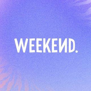 Weekend 2021
