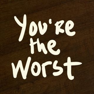 You're The Worst