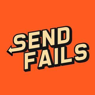 SEND FAILS