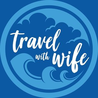 ✦ Travel With Wife ✦