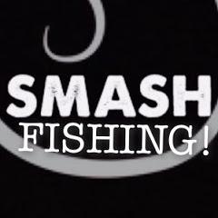 SMASH FISHING!