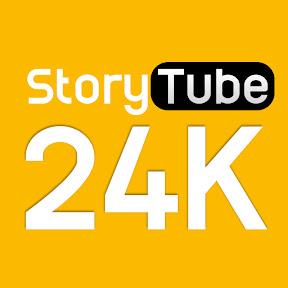 StoryTube 24K