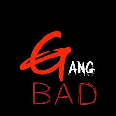 Gang Bad