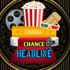 CINEMA CHANCE HEADLINE