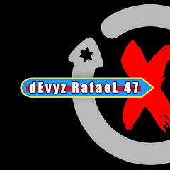 dEvyz RafaeL #47