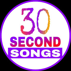 30 SECOND SONGS