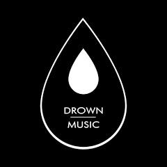 Drown Music