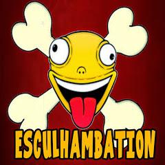 ESCULHAMBATION