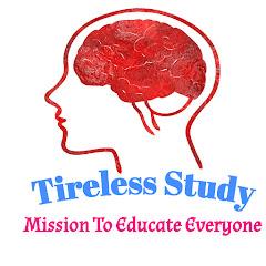 Tireless Study