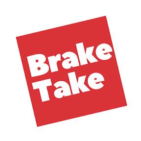 Brake Take
