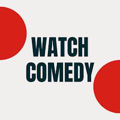 Watch comedy