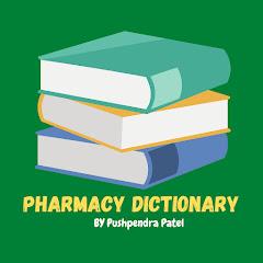 Pharmacy Dictionary By Pushpendra Patel