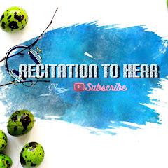 Recitation to Hear