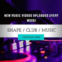Shape ClubMusic