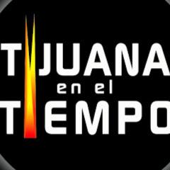 Tijuana en el Tiempo