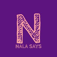 Nala Says
