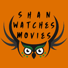 Shan Watches Movies
