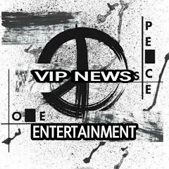 VIP NEWS