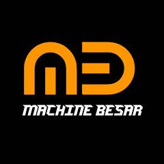 MACHINE BESAR