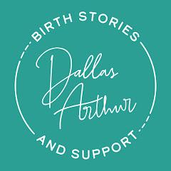 Dallas Arthur Birth Stories & Support