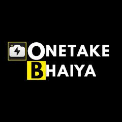 ONETAKE BHAIYA