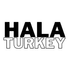 Hala Turkey - هلا تركيا