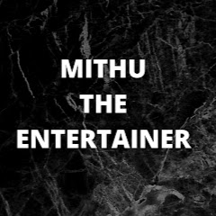 MITHU The Entertainer
