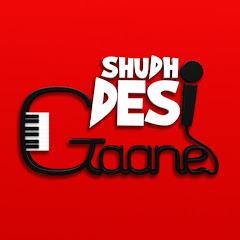 Shudh Desi Gaane