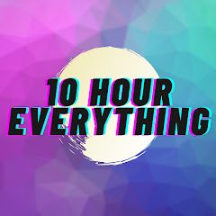 10 Hour Everything