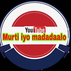 MURTI IYO MADADAADALO