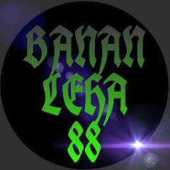 BANAN LEHA 88