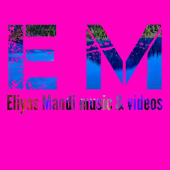 Eliyas Mandi music & videos