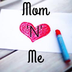 Mom N Me