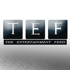 TEF|The Entertainment Feed