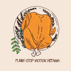 FUNNY STOP MOTION VIETNAM
