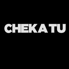 Cheka tu