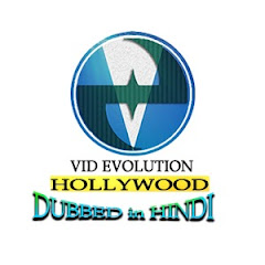 Vid Evolution Hollywood Dubbed in Hindi