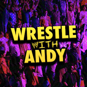 WRESTLE WITH ANDY