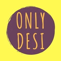 Only Desi