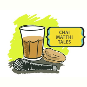 Chai-Matthi Tales