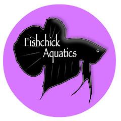 Fishchick Aquatics