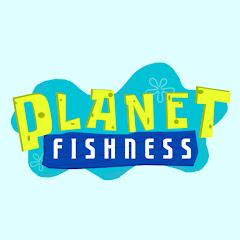 Planet Fishness