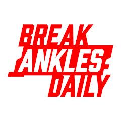 Break Ankles Daily