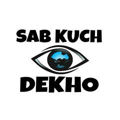 Sab Kuch Dekho