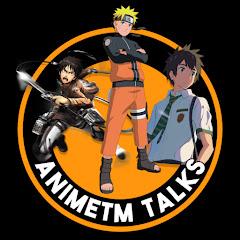 AnimeTm Talks 2.0